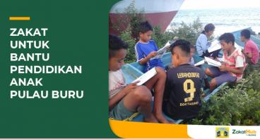 Zakat untuk Bantu Literasi Anak Pulau Buru