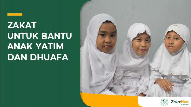 Zakat untuk Bantu Anak Yatim dan Dhuafa