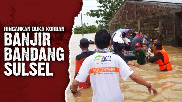 Bantu Korban Bencana Banjir Bandang Sulsel