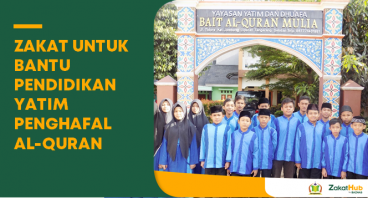 Zakat untuk Bantu Pendidikan Yatim Penghafal Quran
