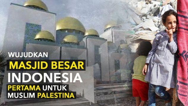 Bangun Masjid Indonesia di Gaza,Palestina