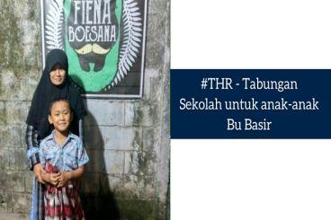 #THR - Tabungan Sekolah untuk anak-anak Bu Basir!