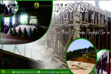 Ikut Bangun Mesjid & Asrama Kampung Qur'an Yuk !!!
