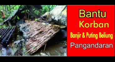 PEDULI PUTING BELIUNG & BANJIR PANGANDARAN