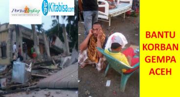 Bantu saudara kita yang terkena Gempa di Aceh