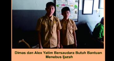 Dimas & Alex Anak Yatim Butuh Bantuan Tebus Ijasah