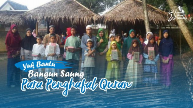 Yuk, Bantu Bangun Saung Para Penghafal Quran