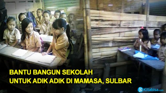 Bantu Bangun Sekolah Untuk Adik-adik di Mamasa