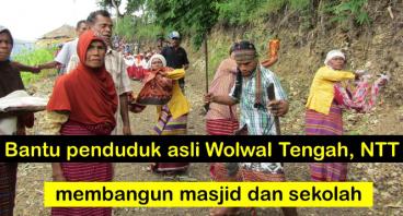 Penduduk Wolwal Tengah Membangun Masjid & Sekolah