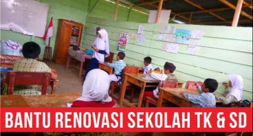 Bantu Renovasi Sekolah TK dan SD di Lubuklinggau