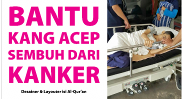 Bantu Layouter Isi Al-Quran Sembuh dari Kanker