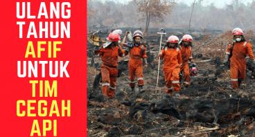 Ulang Tahun Afif untuk Tim Cegah Api