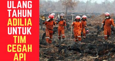 Ulang Tahun Adilia untuk Tim Cegah Api
