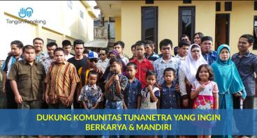 Dukung Komunitas Tunanetra yang ingin Mandiri