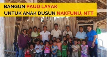 Bangun PAUD Pertama Bagi Anak Dusun Nakfunu, NTT