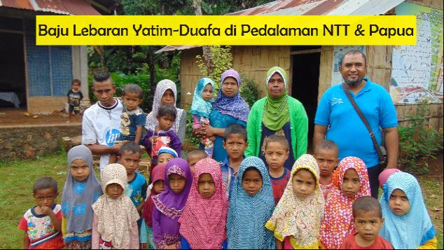 Baju Lebaran Yatim-Duafa di Pedalaman NTT & Papua