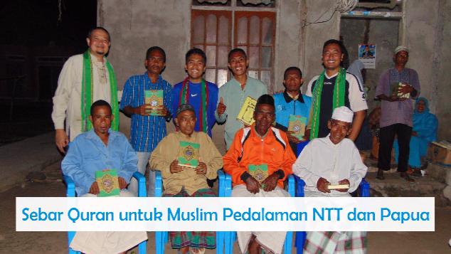 Sebar Quran untuk Muslim Pedalaman NTT dan Papua