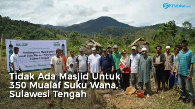 Bangun Masjid Bagi Mualaf Suku Wana, SulTeng