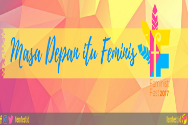 Feminist Fest 2017! Masa Depan itu Feminis!