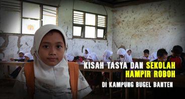 Tasya dan Sekolah Hampir Roboh di Bugel, Banten