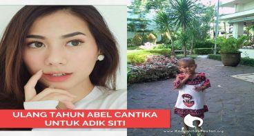 Ulang Tahun Abel Cantika untuk Adik Siti