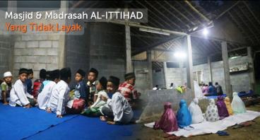Masjid & Madrasah AL-ITTIHAD Yang Tidak Layak