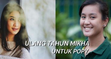 Ulang Tahun Mikha Tambayong Untuk Popy