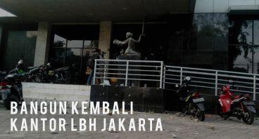 Bangun Kembali Kantor LBH Jakarta