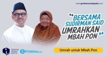 MARI BERSAMA SUDIRMAN SAID UMROHKAN MBAH PON