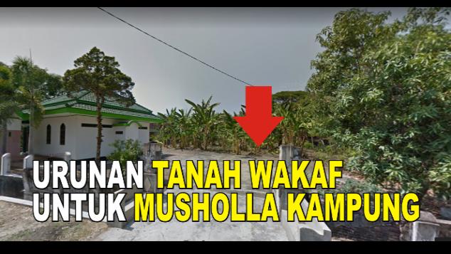 Wakaf Tanah Untuk Musholla Di Kampung