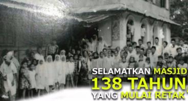 SELAMATKAN MASJID 138 TAHUN YANG MULAI RETAK
