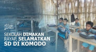 BANGUNAN DIMAKAN RAYAP, SELAMATKAN SD DI KOMODO