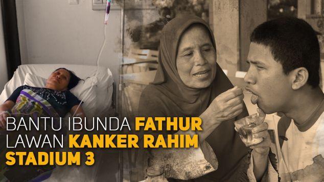 Bantu Ibunda Fathur Lawan Kanker Rahim Stadium 3