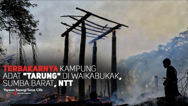 Terbakarnya Kampung Adat Tarung di Sumba Barat