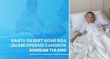 Bantu Gilbert 3 Miliar untuk Cangkok Sumsum Tulang