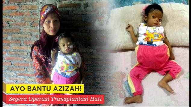 Bantu Azizah, Segera Operasi Transplantasi Hati