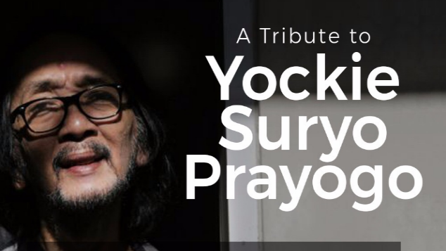 A Tribute to Yockie Suryo Prayogo