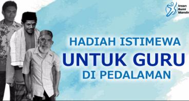 HADIAH ISTIMEWA UNTUK GURU DI PEDALAMAN