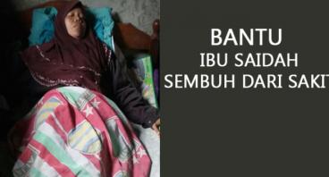 BANTU IBU SAIDAH SEMBUH DARI SAKIT