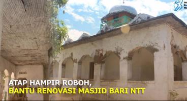 ATAP HAMPIR ROBOH, BANTU RENOVASI MASJID BARI NTT