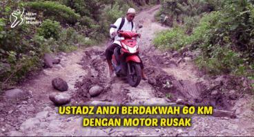 UST ANDI BERDAKWAH 60 KM DENGAN MOTOR RUSAK