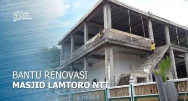 BANTU RENOVASI MASJID LAMTORO NTT