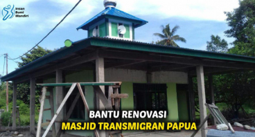 BANTU RENOVASI MASJID TRANSMIGRAN DI PAPUA