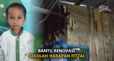 BANTU RENOVASI SEKOLAH HARAPAN FITZAL