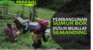 Pembangunan Sumur Bor Dusun Muallaf Semanding