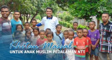 KHITAN MASSAL UNTUK ANAK MUSLIM PEDALAMAN NTT