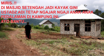 Bantu Masjid Setengah Jadi di Pedalaman Padafuyu