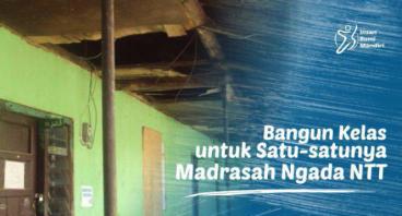 BANGUN KELAS UNTUK SATU-SATUNYA MADRASAH NGADA NTT
