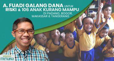 Dana Didik untuk 106 Anak Komunitas Menara