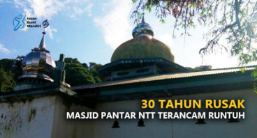 30 TAHUN RUSAK, MASJID PANTAR NTT TERANCAM RUNTUH